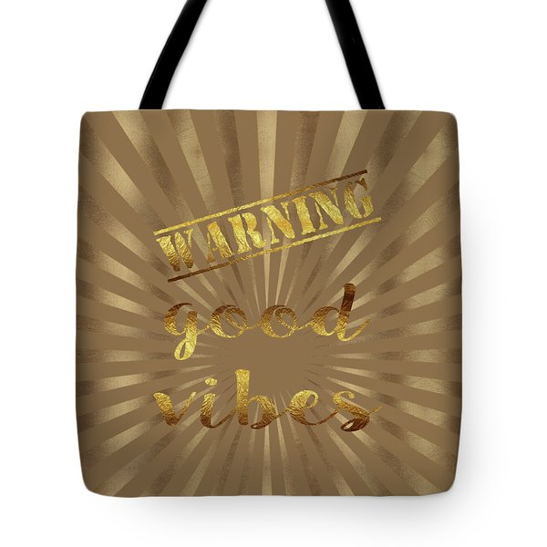 Tote Bag featuring the painting Elegant Gold Warning Good Vibes Typography by Georgeta Blanaru