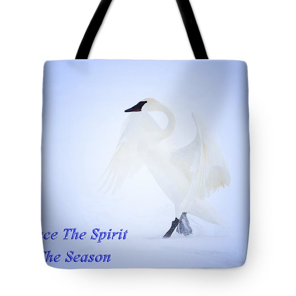 Embrace The Spirit Of The Season Tote Bag by Gary Hall