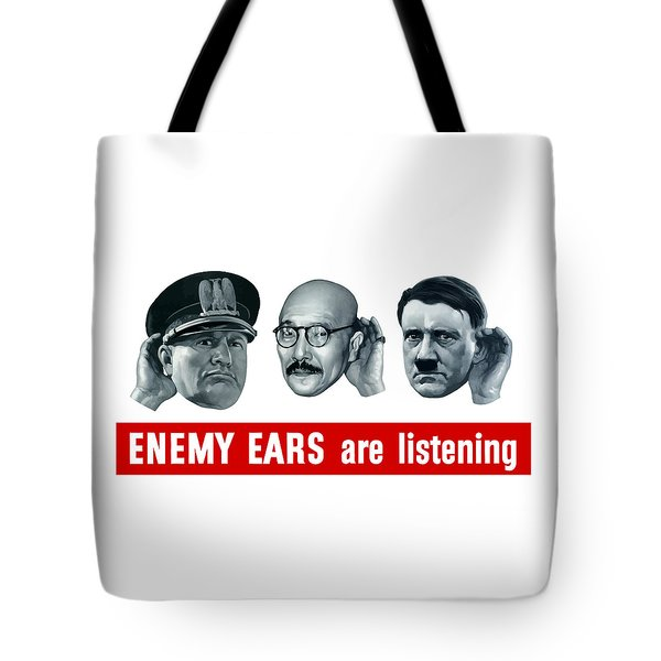 Enemy Ears Are Listening Tote Bag by War Is Hell Store