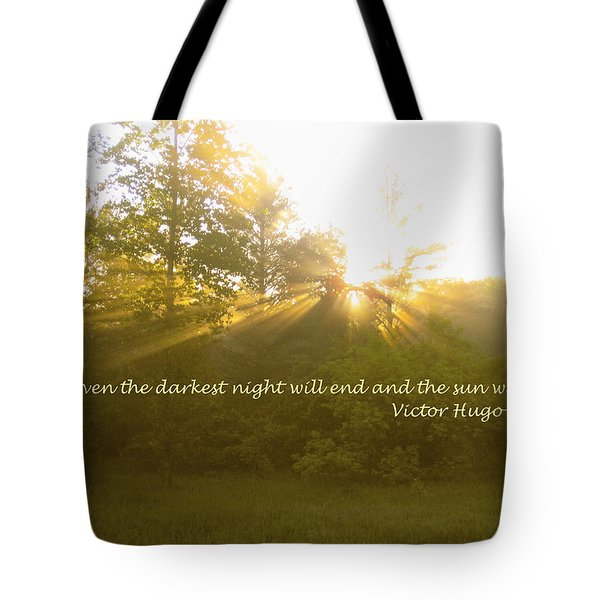 Even The Darkest Night Will End Tote Bag