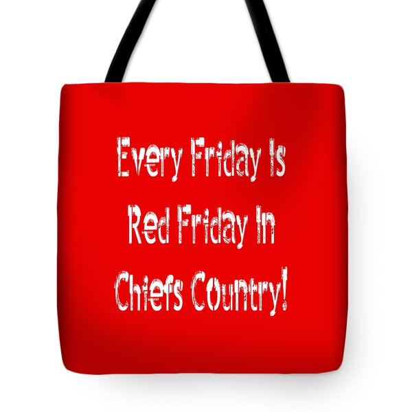 Tote Bag featuring the digital art Every Friday Is Red Friday In Chiefs Country 2 by Andee Design