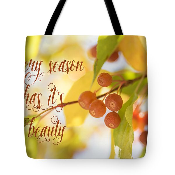 Every Season Has It's Beauty Tote Bag