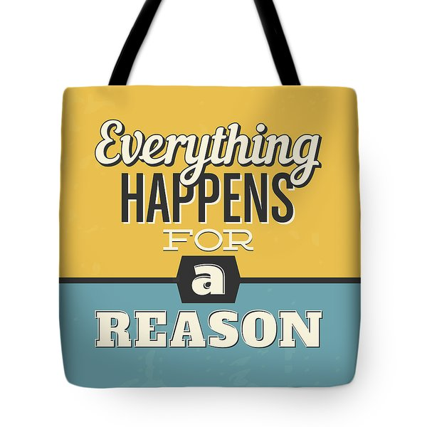 Everything Happens For A Reason Tote Bag