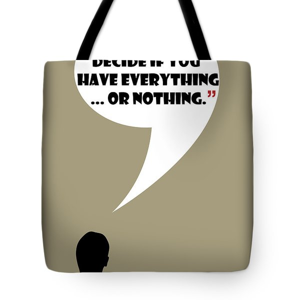 Everything Or Nothing - Mad Men Poster Don Draper Quote Tote Bag