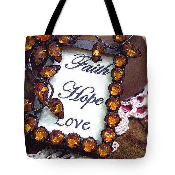 Tote Bag featuring the photograph Faith Hope Love  by Kate Word