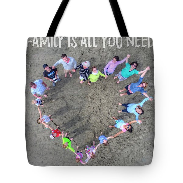 Family Is All You Need Tote Bag
