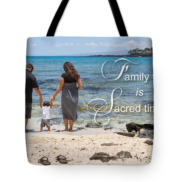 Family Time Is Sacred Time Tote Bag