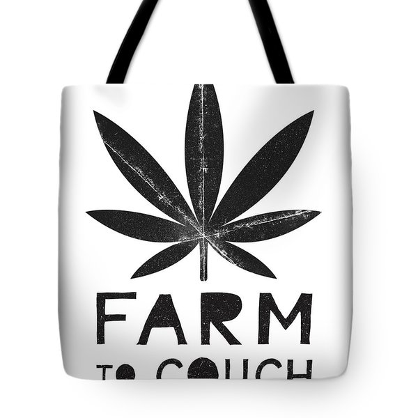 Farm To Couch Black And White- Cannabis Art By Linda Woods Tote Bag