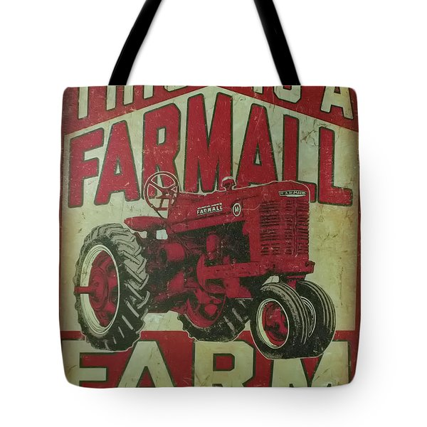 Tote Bag featuring the photograph Farmall Farm Sign by Chris Flees