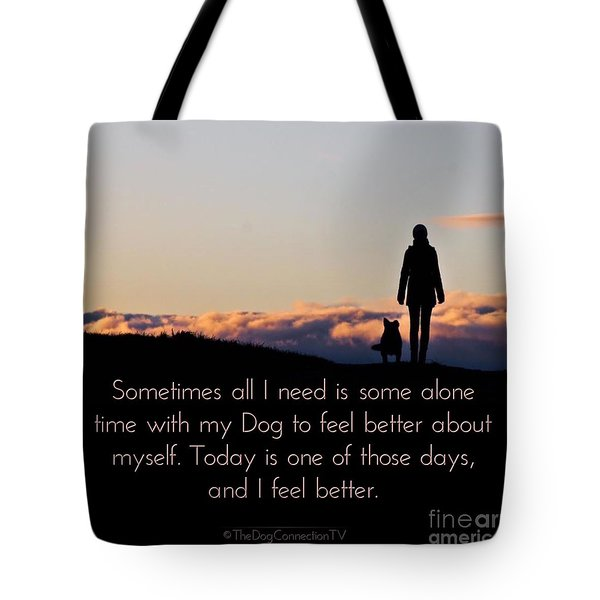 Feel Better With Your Dog Tote Bag