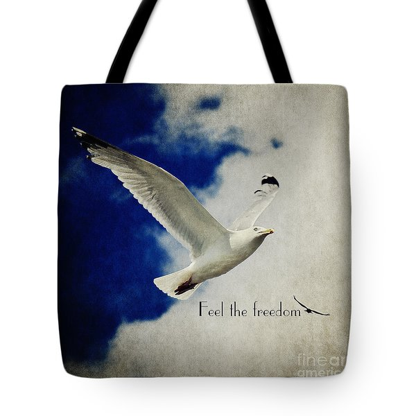 Feel The Freedom Tote Bag by Angela Doelling AD DESIGN Photo and PhotoArt