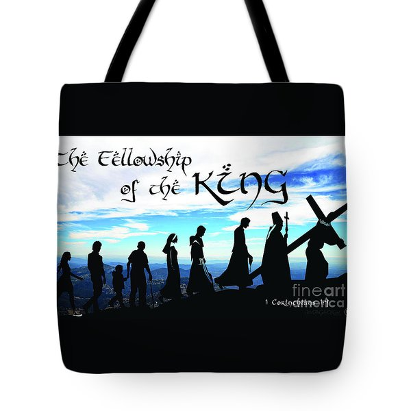 Fellowship Of The King Tote Bag