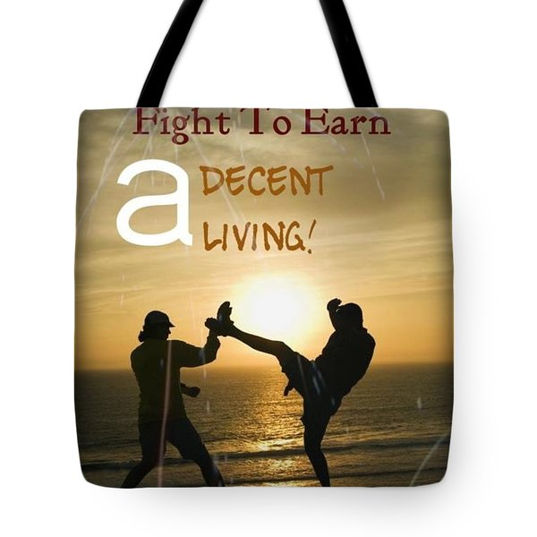 Fight To Earn A Living Tote Bag