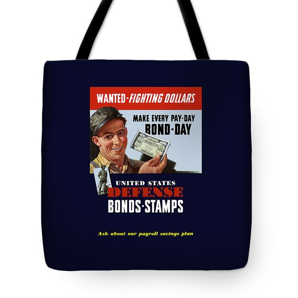 Fighting Dollars Wanted Tote Bag by War Is Hell Store