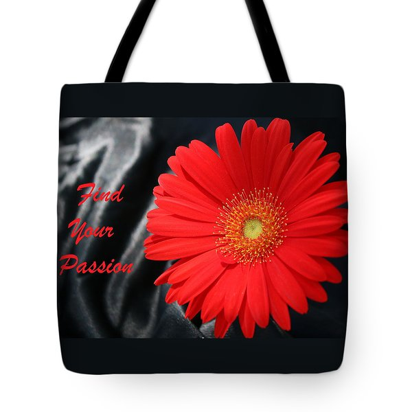 Tote Bag featuring the photograph Find Your Passion by Sheila Brown