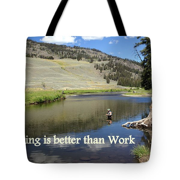 Fishing Is Better Than Work Tote Bag by Marty Koch