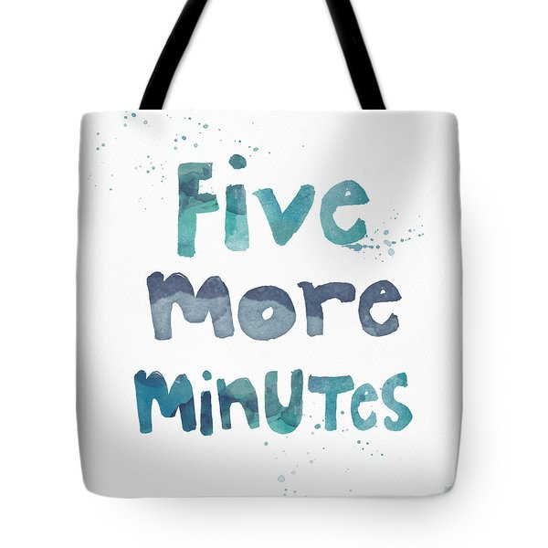 Five More Minutes Tote Bag