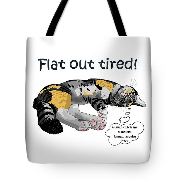 Flat Out Tired Tote Bag