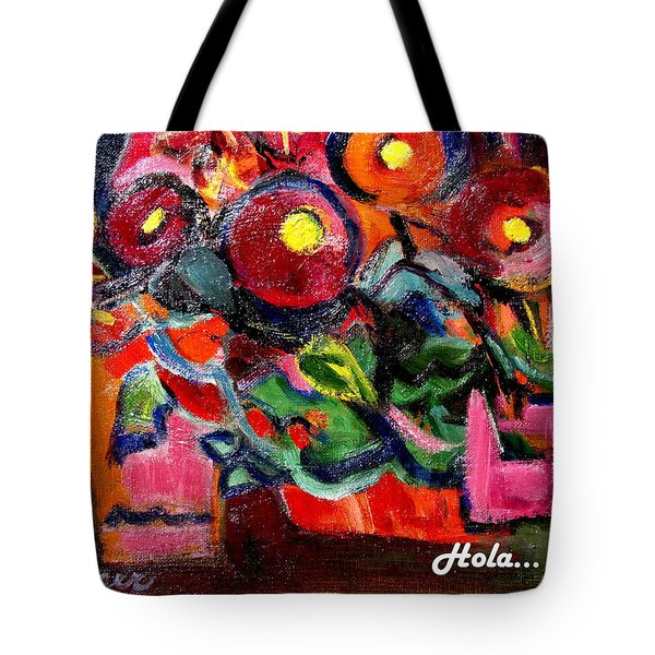 Floral Fiesta With Hola Tote Bag by Betty Pieper