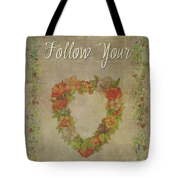 Follow Your Heart Motivational Tote Bag