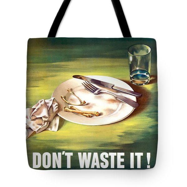 Food Is A Weapon -- Ww2 Propaganda Tote Bag