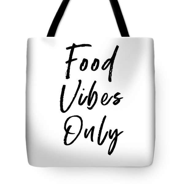 Food Vibes Only White- Art By Linda Woods Tote Bag
