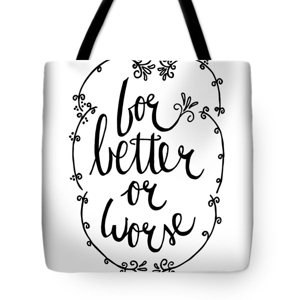 For Better Or Worse Tote Bag
