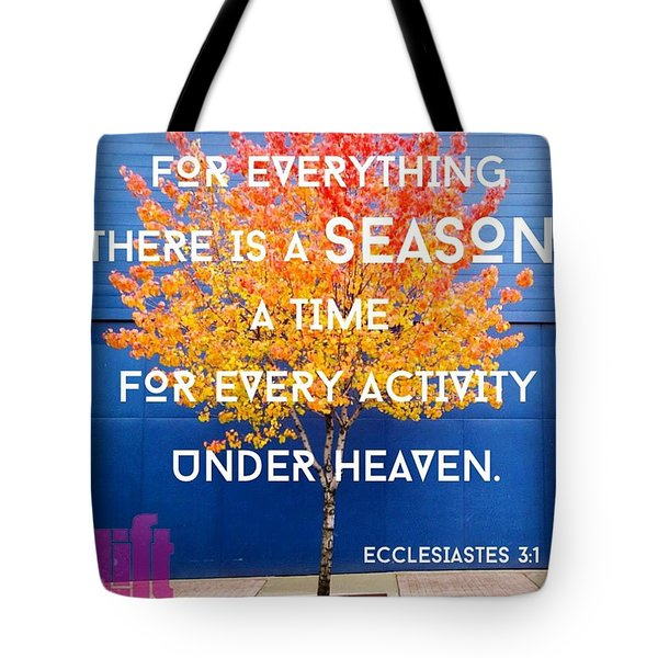 For Everything There Is A Season, A Tote Bag