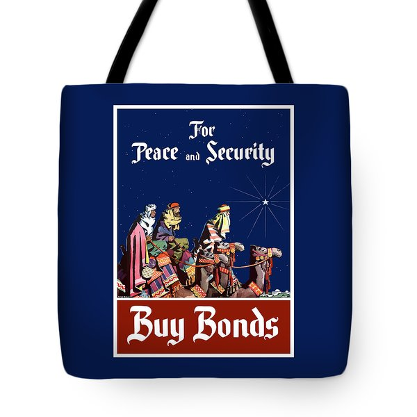 For Peace And Security - Buy Bonds Tote Bag by War Is Hell Store