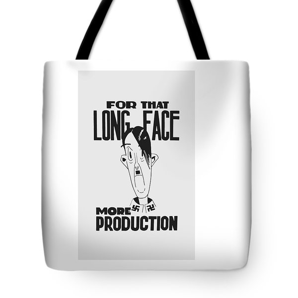 For That Long Face - More Production Tote Bag by War Is Hell Store