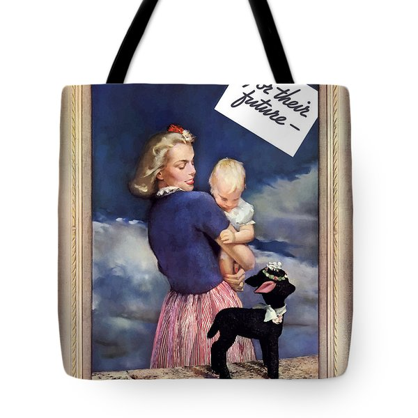 For Their Future Buy War Bonds Tote Bag