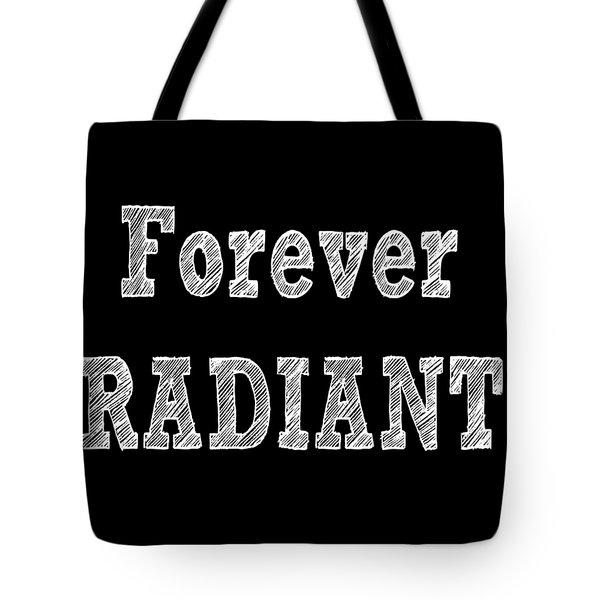 Forever Radiant Positive Self Love Quote Prints Beauty Quotes Tote Bag