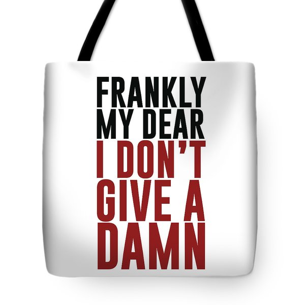 Frankly My Dear, I Don't Give A Damn Tote Bag