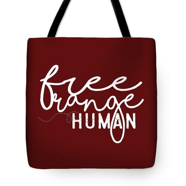 Free Range Human Tote Bag