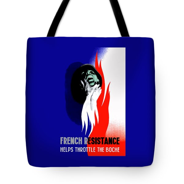 French Resistance Helps Throttle The Boche Tote Bag by War Is Hell Store