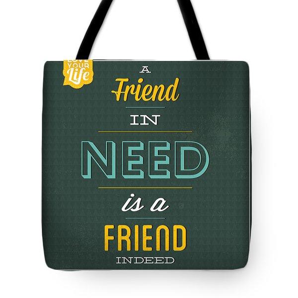 Friend Indeed Tote Bag
