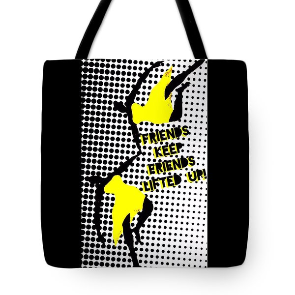 Friends Keep Friends Tote Bag