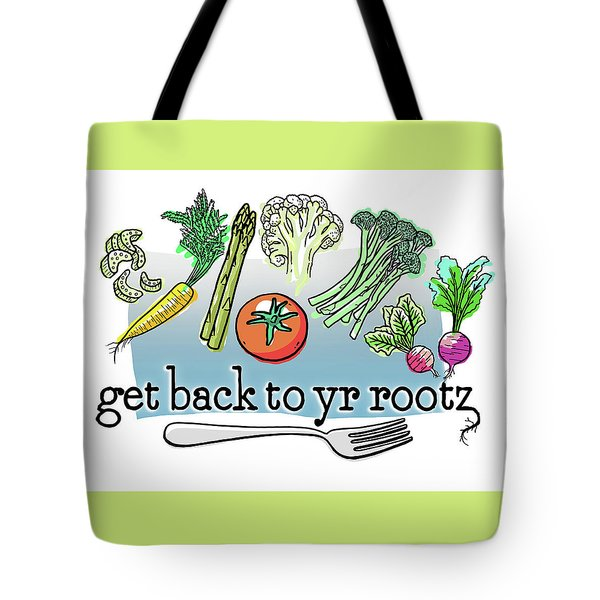 Get Back To Yr Rootz Tote Bag