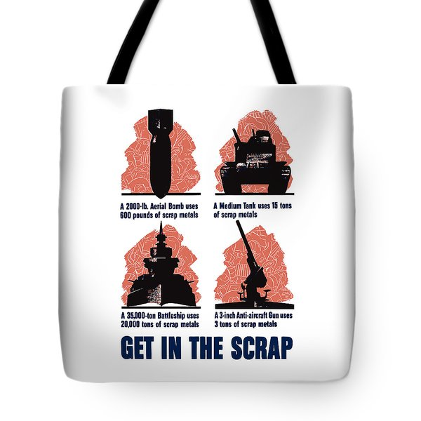 Get In The Scrap - Ww2 Tote Bag