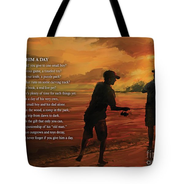 Give Him A Day Tote Bag