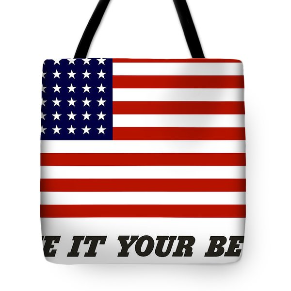 Give It Your Best American Flag Tote Bag