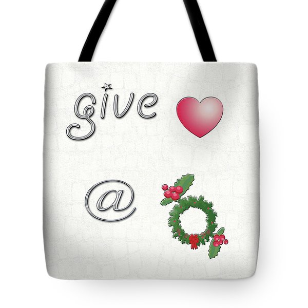 Give Love At Christmas Tote Bag by Linda Prewer