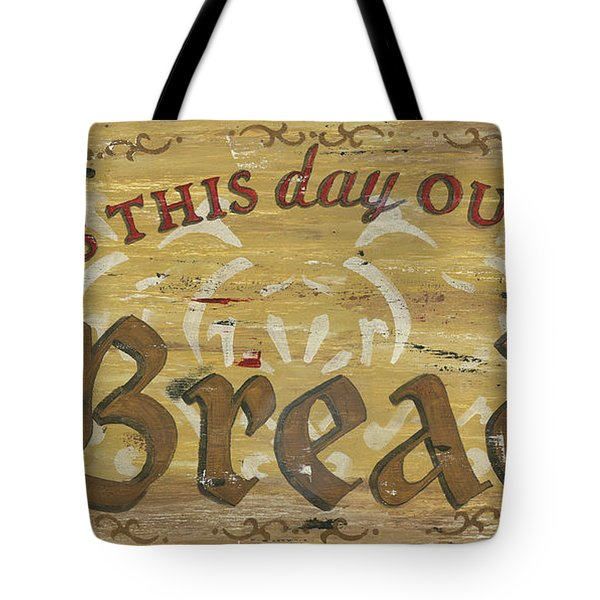 Give Us This Day Our Daily Bread Tote Bag