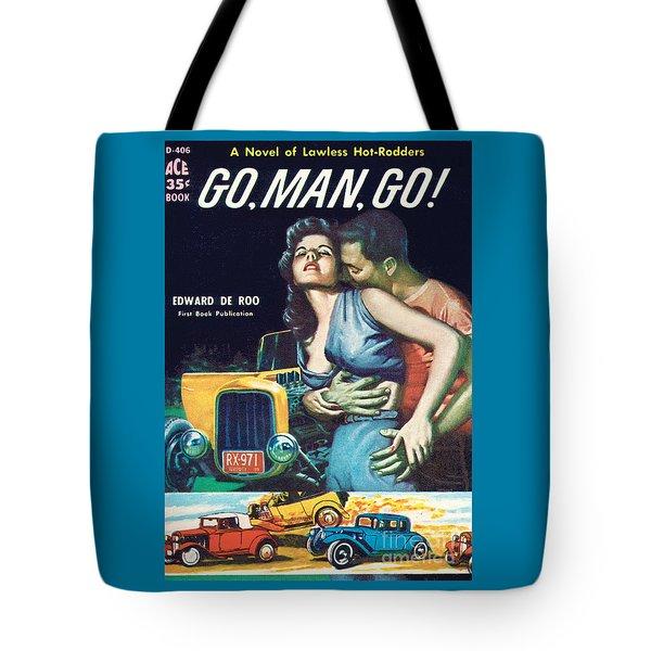 Go, Man, Go Tote Bag