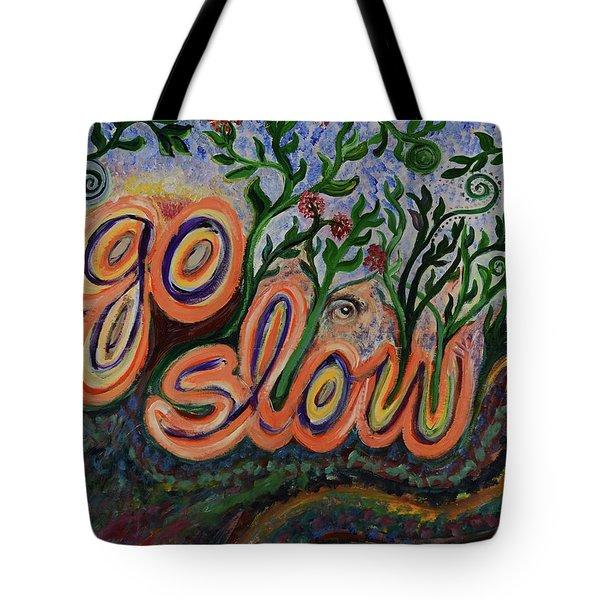 Go Slow Tote Bag