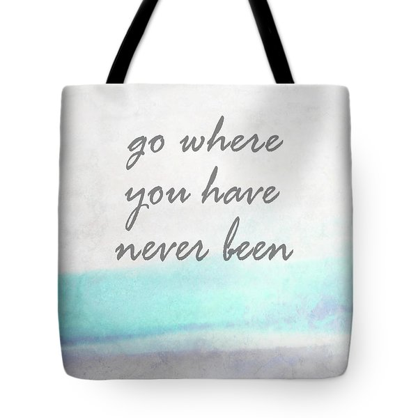Tote Bag featuring the digital art Go Where You Have Never Been Quot On Art by Ann Powell