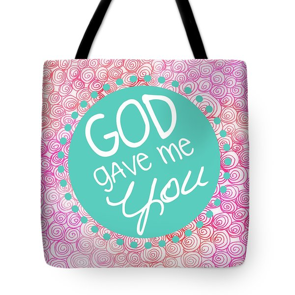 God Gave Me You Tote Bag