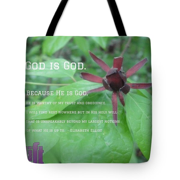 """""""god Is God. Because He Is God, He Is Tote Bag"""