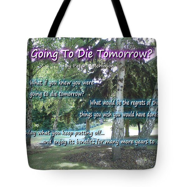 Going To Die Tomorrow? Tote Bag