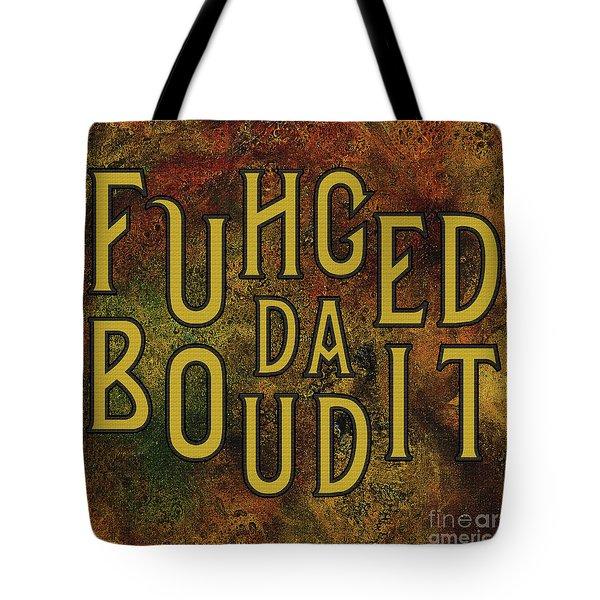 Tote Bag featuring the digital art Gold Fuhgeddaboudit by Megan Dirsa-DuBois